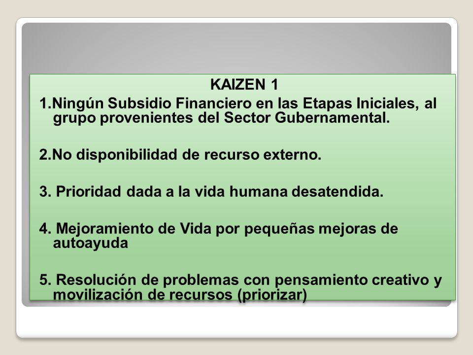 Abordaje MV KAIZEN 2 1.No remplazo sino mejora.