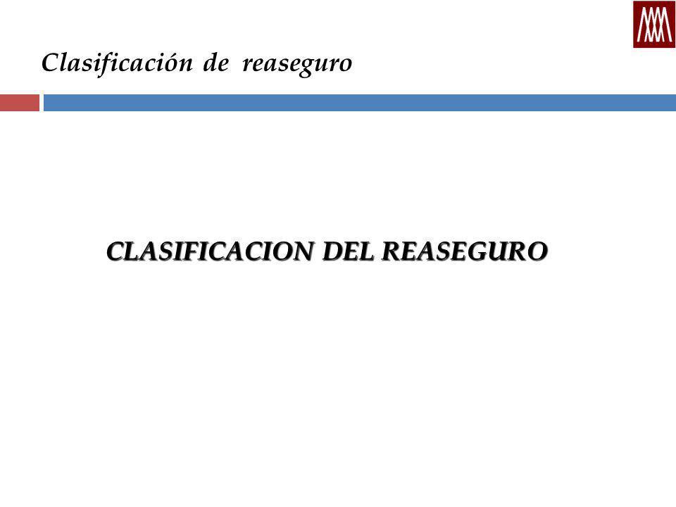 Clasificación de reaseguro CLASIFICACION DEL REASEGURO