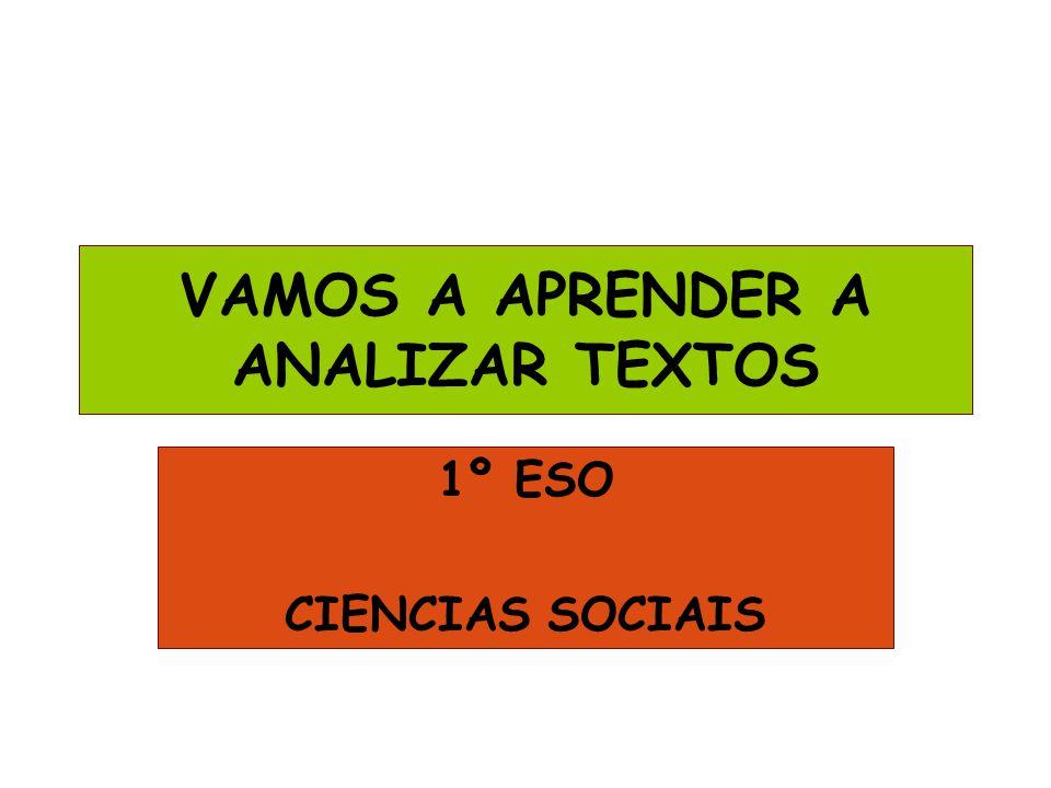 VAMOS A APRENDER A ANALIZAR TEXTOS 1º ESO CIENCIAS SOCIAIS