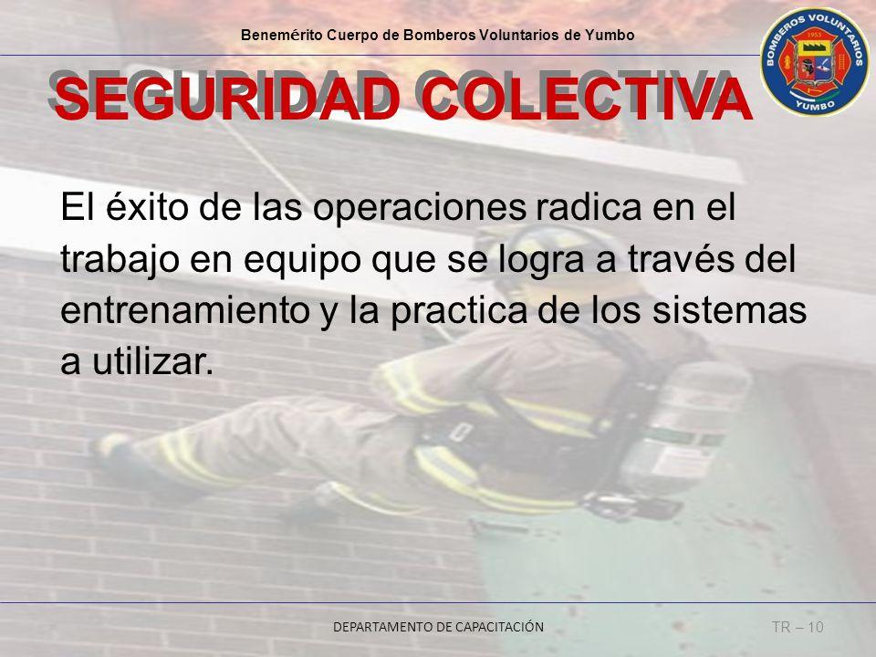Benem é rito Cuerpo de Bomberos Voluntarios de Yumbo DEPARTAMENTO DE CAPACITACIÓN TR – 10 El éxito de las operaciones radica en el trabajo en equipo q
