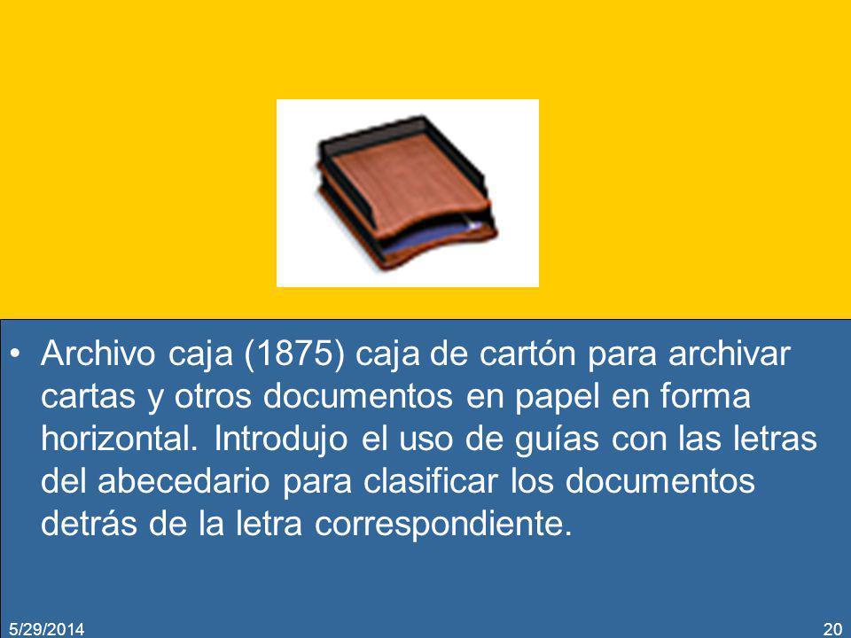 Archivo caja (1875) caja de cartón para archivar cartas y otros documentos en papel en forma horizontal. Introdujo el uso de guías con las letras del