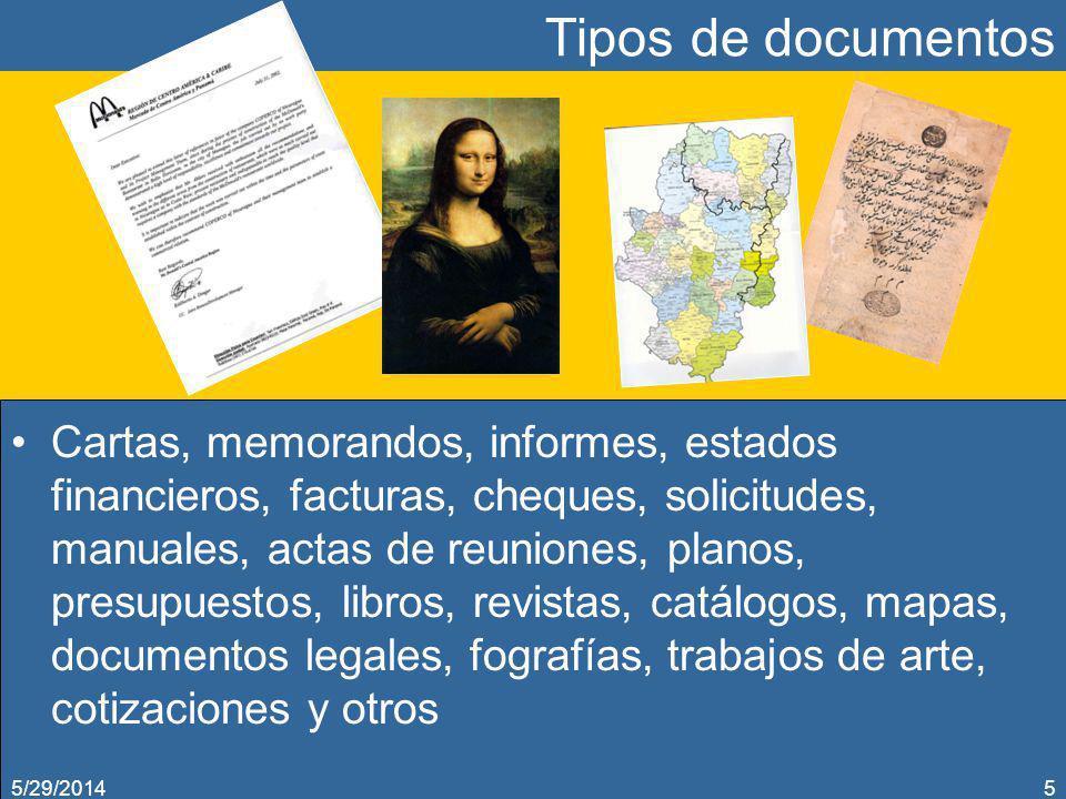 Tipos de documentos Cartas, memorandos, informes, estados financieros, facturas, cheques, solicitudes, manuales, actas de reuniones, planos, presupues
