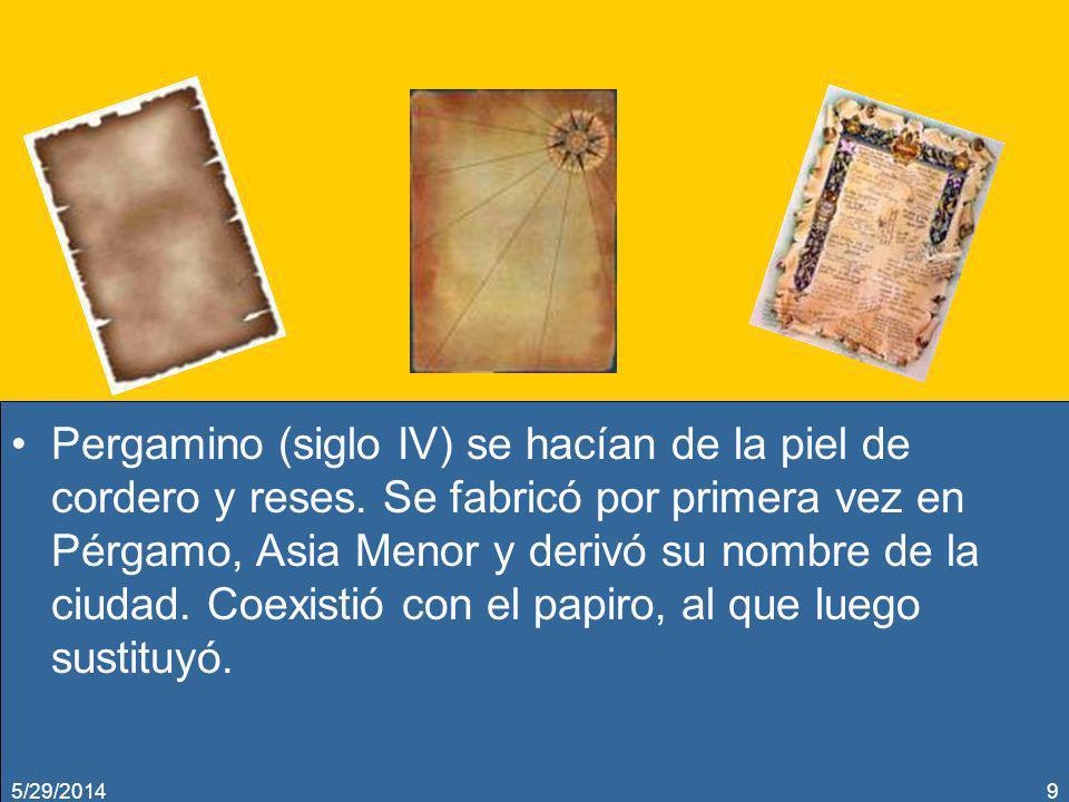 Pergamino (siglo IV) se hacían de la piel de cordero y reses. Se fabricó por primera vez en Pérgamo, Asia Menor y derivó su nombre de la ciudad. Coexi