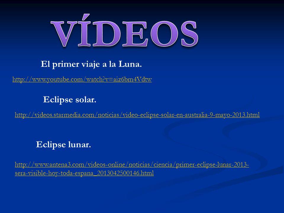 http://www.youtube.com/watch?v=aiz6bm4Vdtw El primer viaje a la Luna. Eclipse solar. http://videos.starmedia.com/noticias/video-eclipse-solar-en-austr