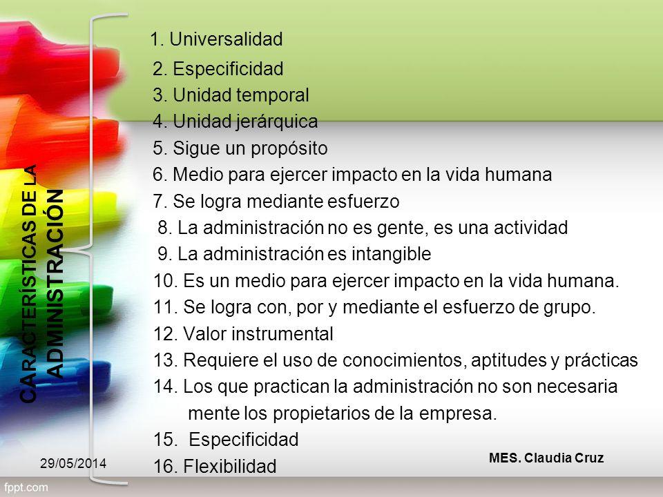 1.Universalidad 2. Especificidad 3. Unidad temporal 4.