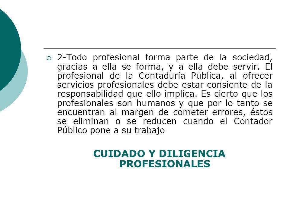 2-Todo profesional forma parte de la sociedad, gracias a ella se forma, y a ella debe servir.