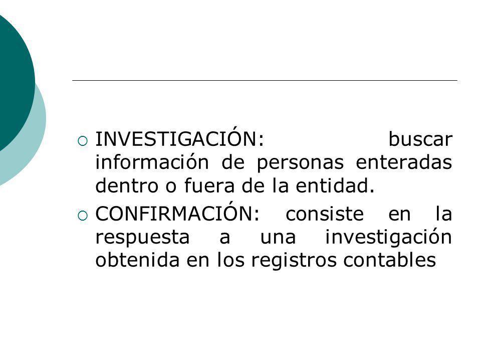 INVESTIGACIÓN: buscar información de personas enteradas dentro o fuera de la entidad.