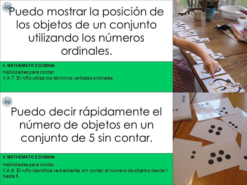 V. MATHEMATICS DOMAIN Puedo mostrar la posición de los objetos de un conjunto utilizando los números ordinales. Puedo decir rápidamente el número de o
