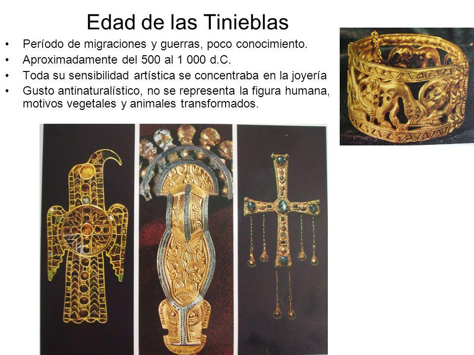 Edad de las tinieblas Artesanos expertos en metales y en tallar madera.