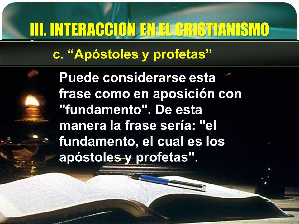 III. INTERACCION EN EL CRISTIANISMO Puede considerarse esta frase como en aposición con