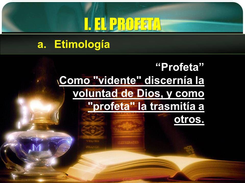I. EL PROFETA Profeta Como