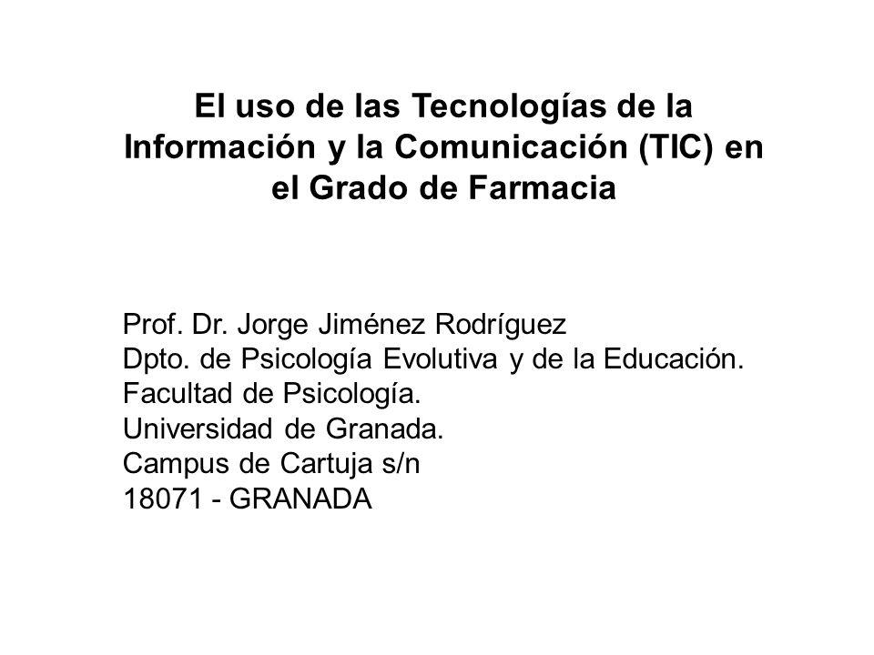 El uso de las Tecnologías de la Información y la Comunicación (TIC) en el Grado de Farmacia Prof.
