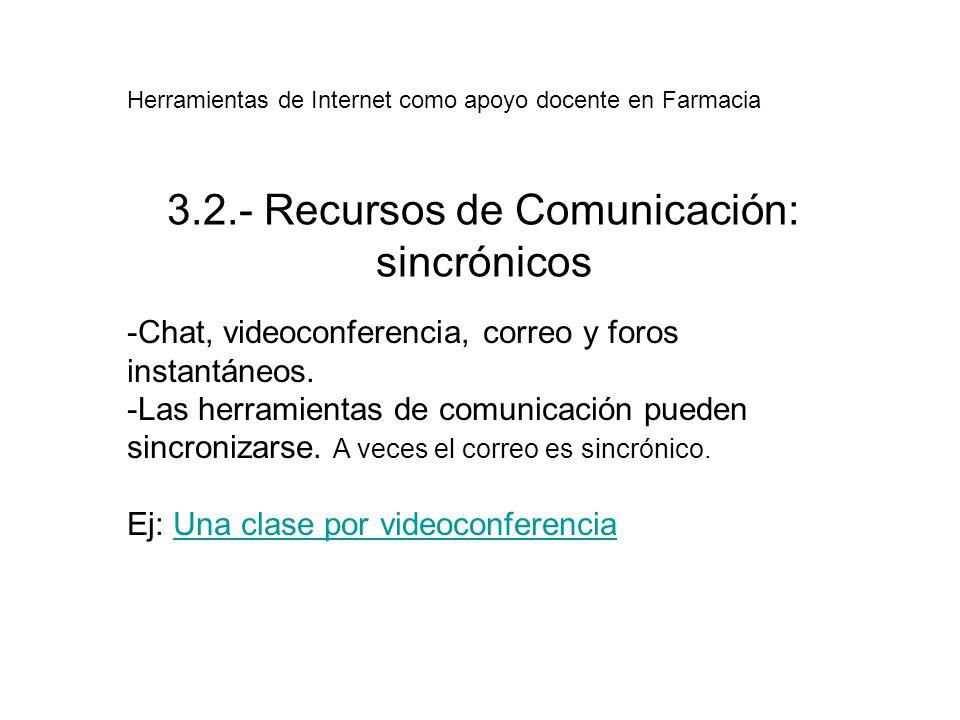 3.2.- Recursos de Comunicación: sincrónicos -Chat, videoconferencia, correo y foros instantáneos.