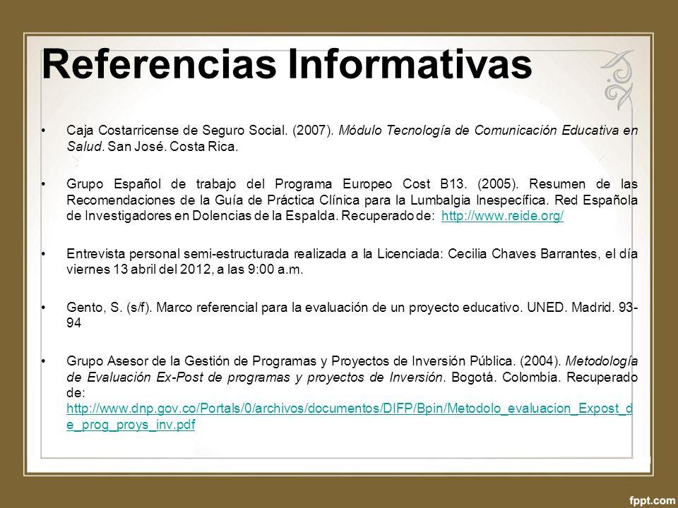 Referencias Informativas Caja Costarricense de Seguro Social. (2007). Módulo Tecnología de Comunicación Educativa en Salud. San José. Costa Rica. Grup