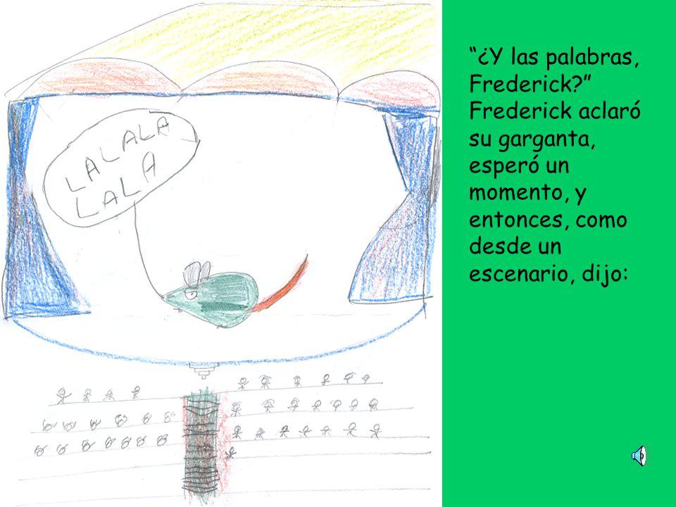 ¿Y las palabras, Frederick.