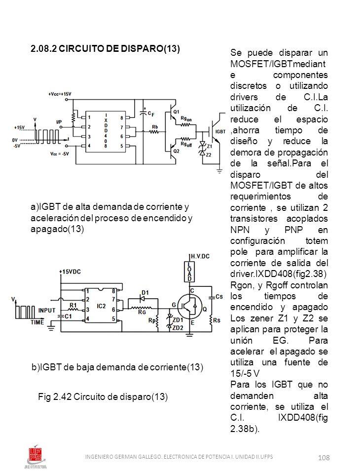 2.08.2 CIRCUITO DE DISPARO(13) Se puede disparar un MOSFET/IGBTmediant e componentes discretos o utilizando drivers de C.I.La utilización de C.I. redu