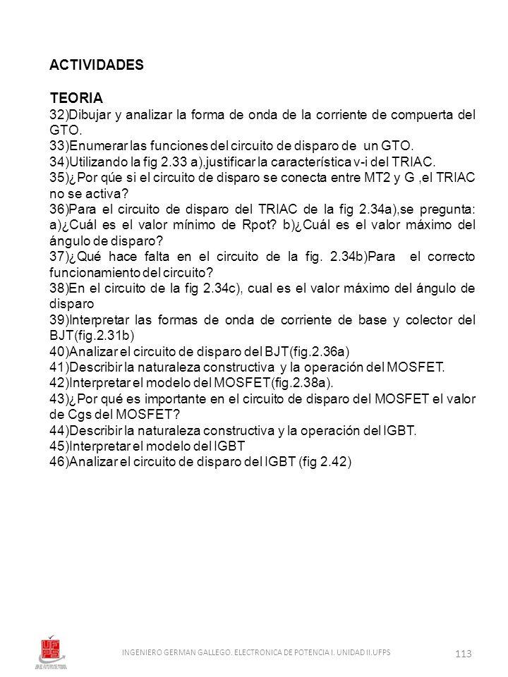 ACTIVIDADES TEORIA 32)Dibujar y analizar la forma de onda de la corriente de compuerta del GTO. 33)Enumerar las funciones del circuito de disparo de u