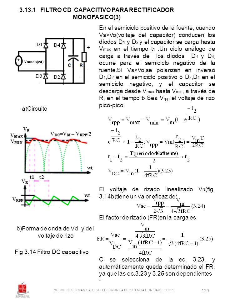 3.13.1 FILTRO CD CAPACITIVO PARA RECTIFICADOR MONOFASICO(3). Fig 3.14 Filtro DC capacitivo a)Circuito b)Forma de onda de Vd y del voltaje de rizo En e