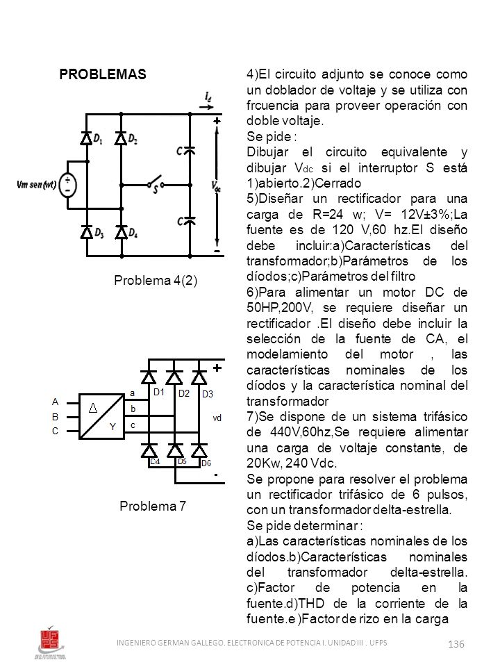 4)El circuito adjunto se conoce como un doblador de voltaje y se utiliza con frcuencia para proveer operación con doble voltaje. Se pide : Dibujar el