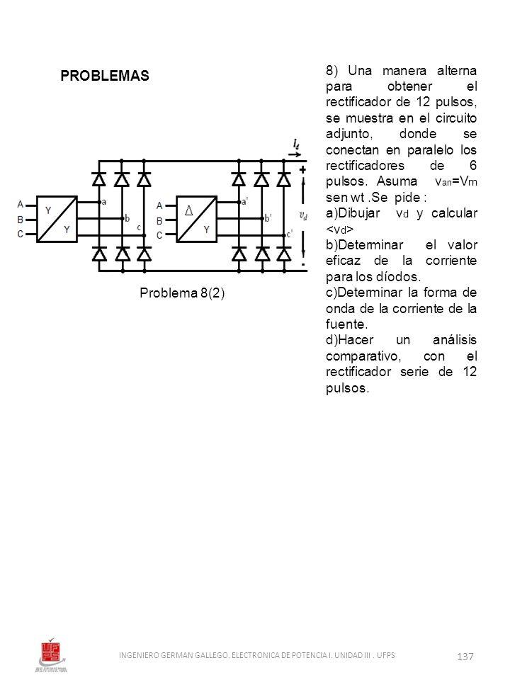 8) Una manera alterna para obtener el rectificador de 12 pulsos, se muestra en el circuito adjunto, donde se conectan en paralelo los rectificadores d