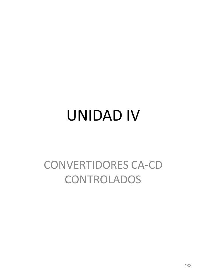 UNIDAD IV CONVERTIDORES CA-CD CONTROLADOS 138