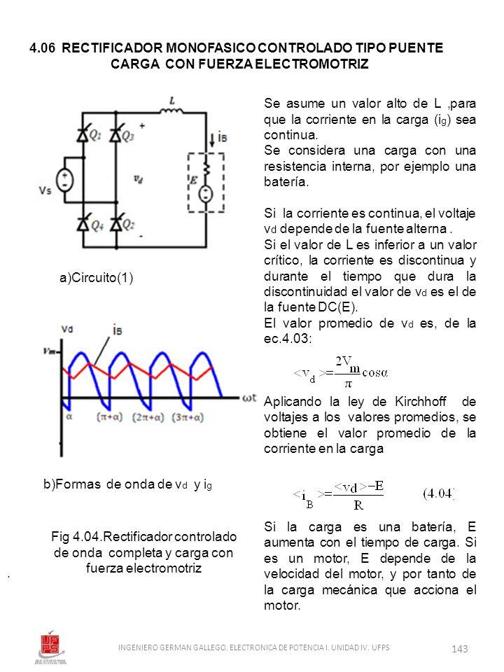 . Se asume un valor alto de L,para que la corriente en la carga (i g ) sea continua. Se considera una carga con una resistencia interna, por ejemplo u