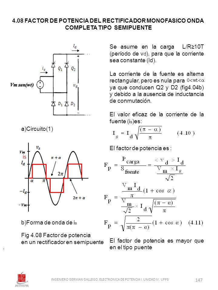 . Se asume en la carga L/R10T (período de v d ), para que la corriente sea constante (Id). La corriente de la fuente es alterna rectangular, pero es n