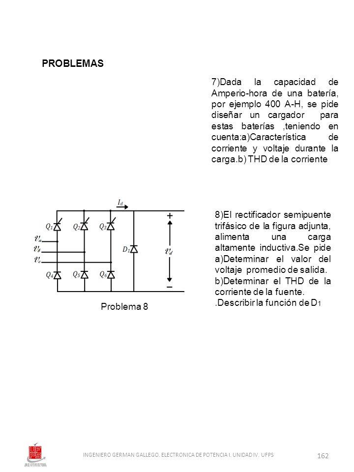 8)El rectificador semipuente trifásico de la figura adjunta, alimenta una carga altamente inductiva.Se pide a)Determinar el valor del voltaje promedio