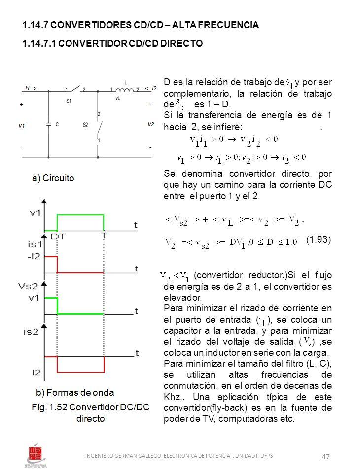 1.14.7 CONVERTIDORES CD/CD – ALTA FRECUENCIA 1.14.7.1 CONVERTIDOR CD/CD DIRECTO D es la relación de trabajo de y por ser complementario, la relación d