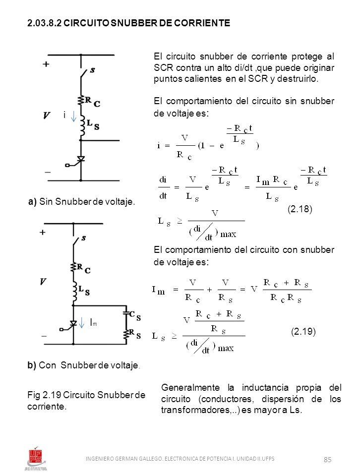 2.03.8.2 CIRCUITO SNUBBER DE CORRIENTE El circuito snubber de corriente protege al SCR contra un alto di/dt,que puede originar puntos calientes en el