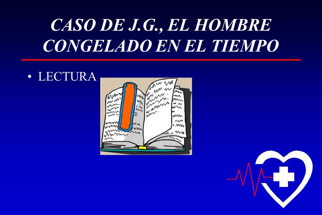 CASO DE J.G., EL HOMBRE CONGELADO EN EL TIEMPO LECTURA