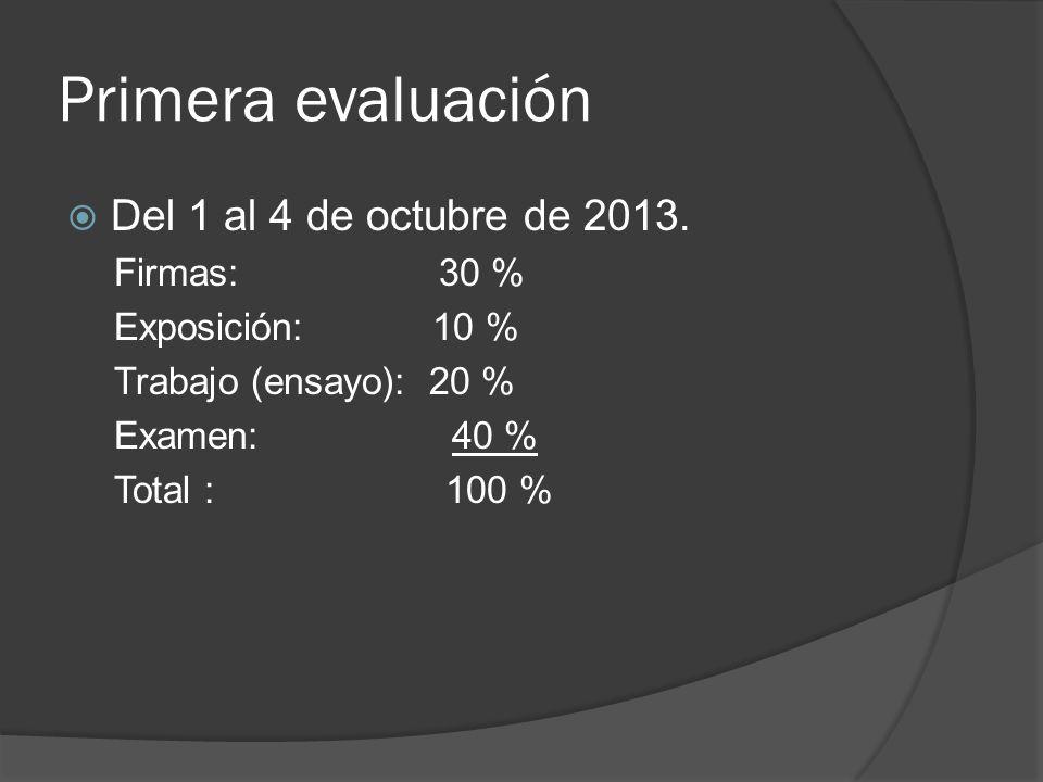 Primera evaluación Del 1 al 4 de octubre de 2013.