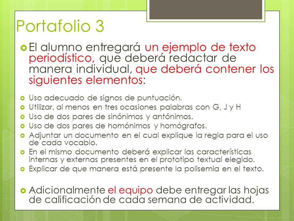 Portafolio 3 El alumno entregará un ejemplo de texto periodístico, que deberá redactar de manera individual, que deberá contener los siguientes elementos: Uso adecuado de signos de puntuación.