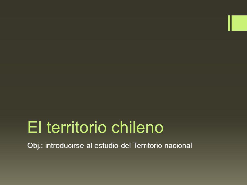 Territorio chileno Corresponde a la parte de la superficie terrestre (tierra, aire y mar) sobre el cual el Estado de Chile ejerce soberanía.
