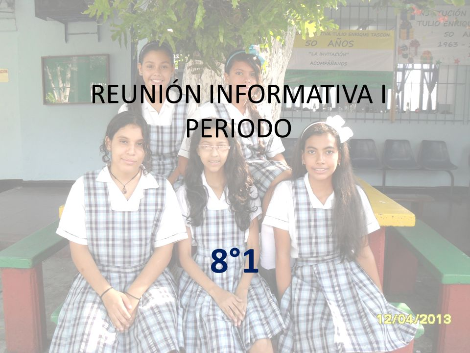 REUNIÓN INFORMATIVA I PERIODO 8°1