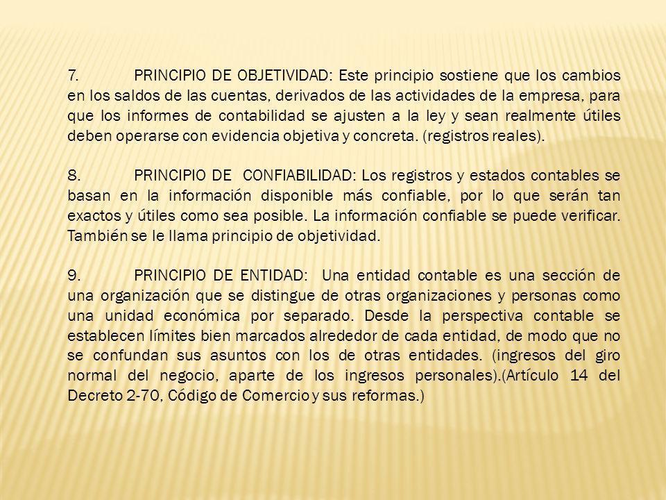 3.PRINCIPIO DE REALIZACIÓN: Se refiere a que las empresas deben registrar en su contabilidad absolutamente todos los productos que haya devengado y lo