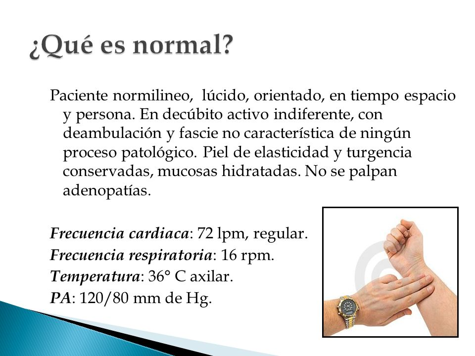 Paciente normilineo, lúcido, orientado, en tiempo espacio y persona. En decúbito activo indiferente, con deambulación y fascie no característica de ni