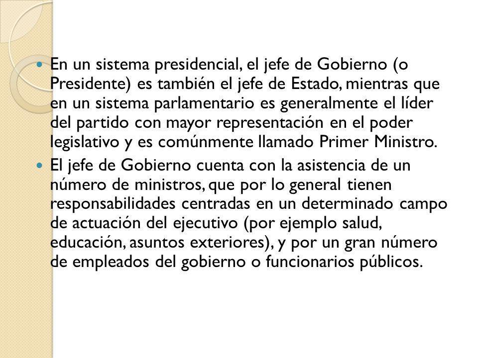 En un sistema presidencial, el jefe de Gobierno (o Presidente) es también el jefe de Estado, mientras que en un sistema parlamentario es generalmente