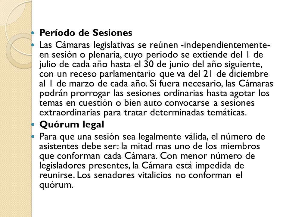 Período de Sesiones Las Cámaras legislativas se reúnen -independientemente- en sesión o plenaria, cuyo periodo se extiende del 1 de julio de cada año