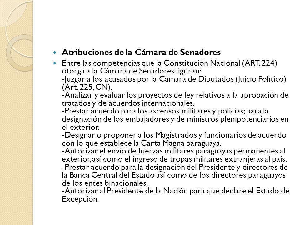 Atribuciones de la Cámara de Senadores Entre las competencias que la Constitución Nacional (ART. 224) otorga a la Cámara de Senadores figuran: -Juzgar