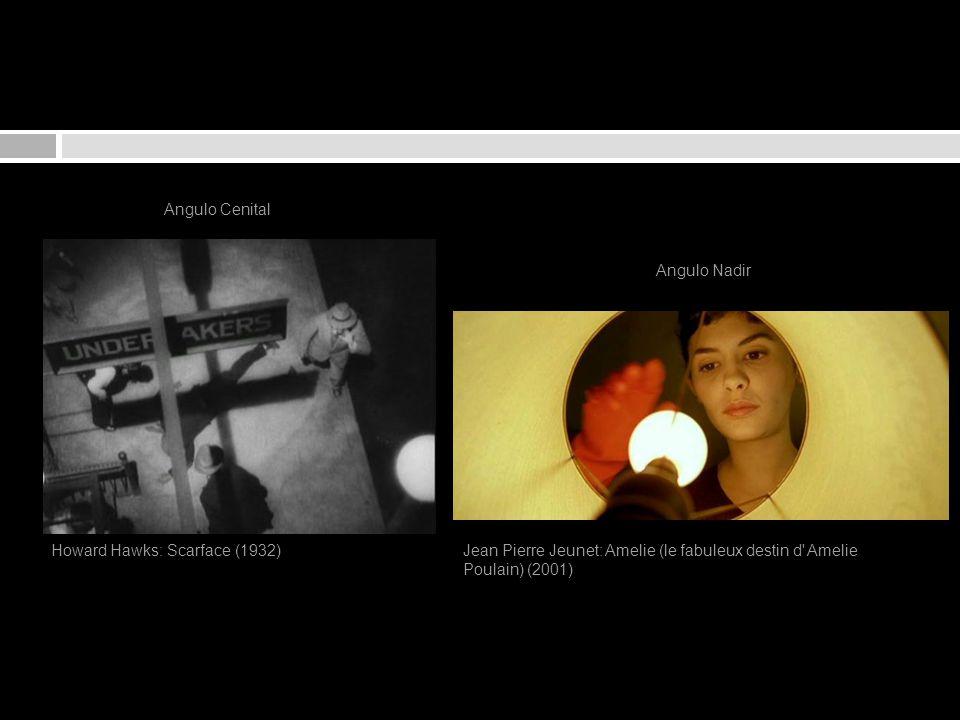 Angulo Cenital Howard Hawks: Scarface (1932)Jean Pierre Jeunet: Amelie (le fabuleux destin d' Amelie Poulain) (2001) Angulo Nadir