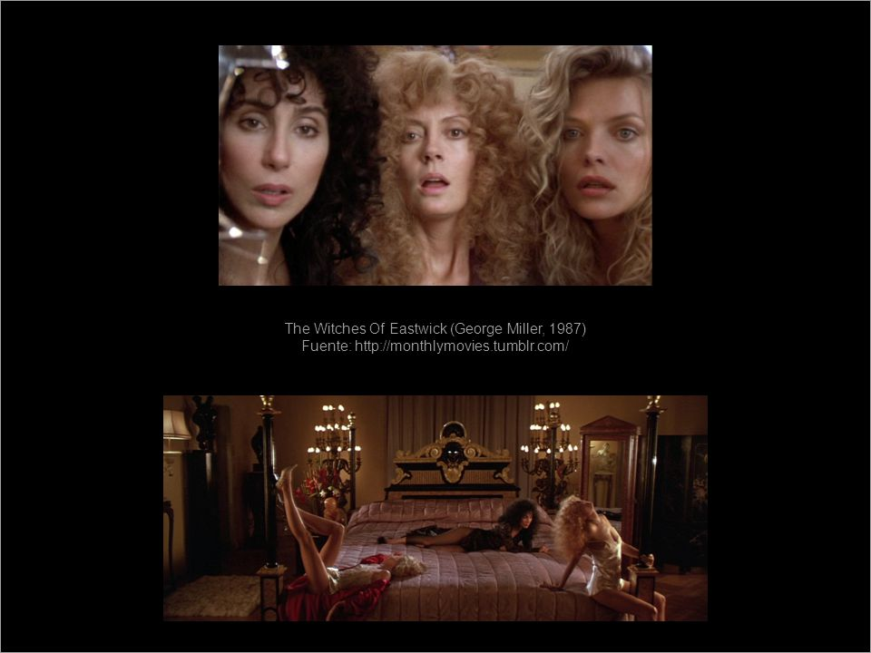 The Witches Of Eastwick (George Miller, 1987) Fuente: http://monthlymovies.tumblr.com/