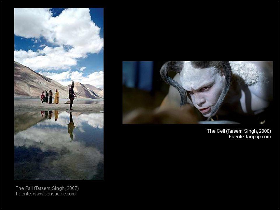 The Fall (Tarsem Singh, 2007) Fuente: www.sensacine.com The Cell (Tarsem Singh, 2000) Fuente: fanpop.com