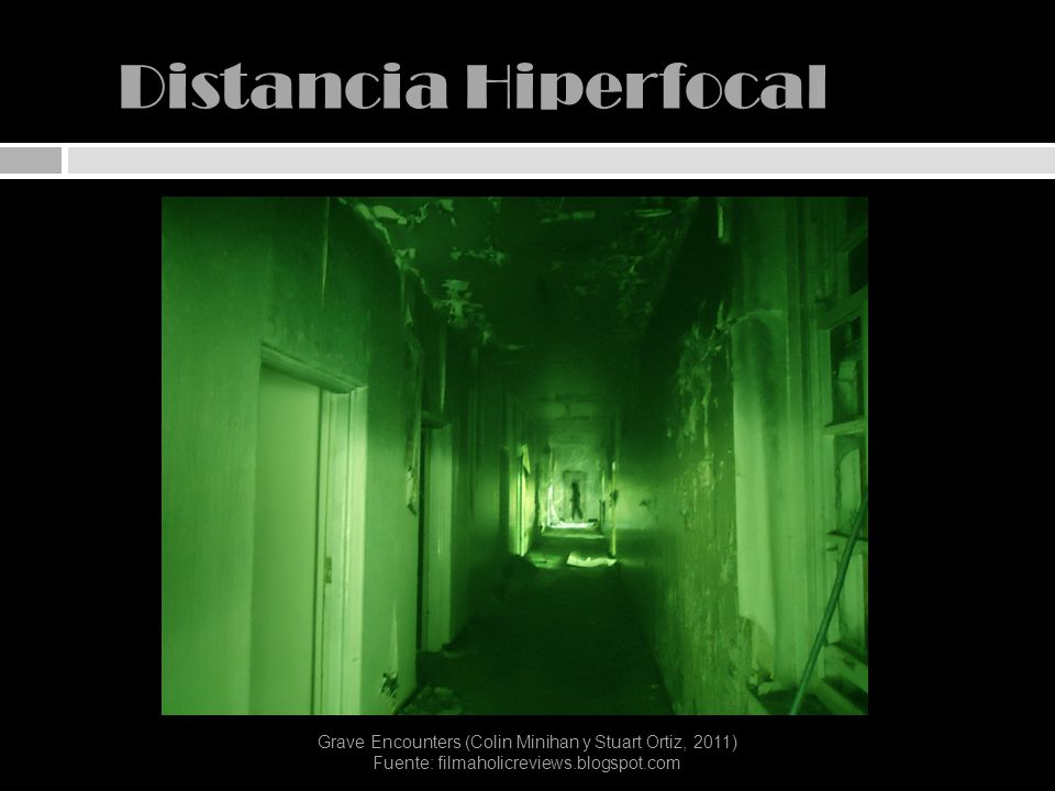 Distancia Hiperfocal Grave Encounters (Colin Minihan y Stuart Ortiz, 2011) Fuente: filmaholicreviews.blogspot.com