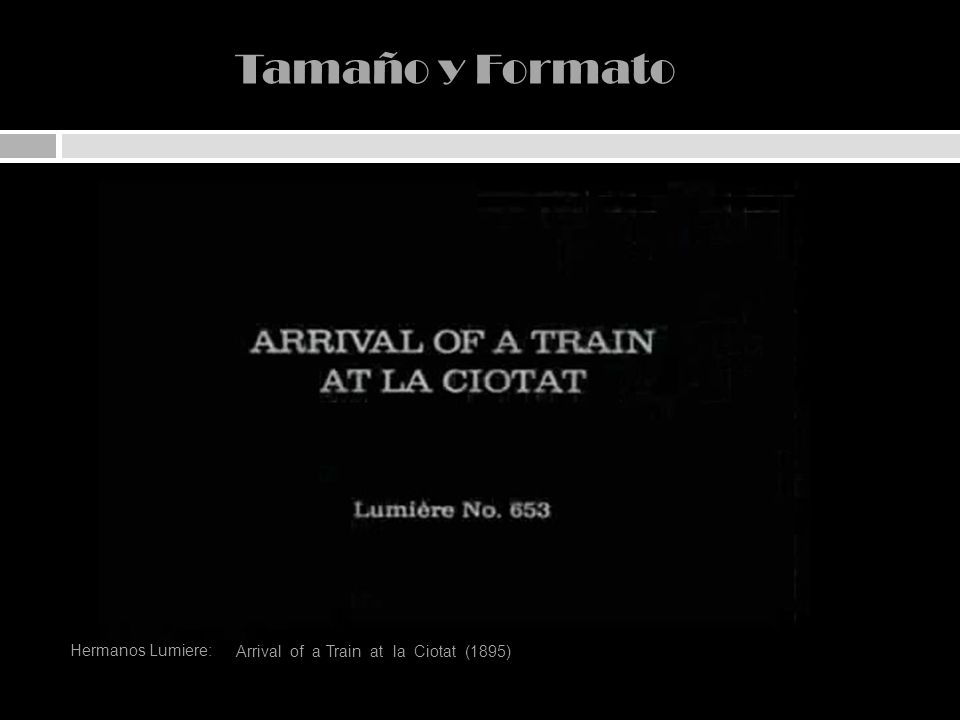 Tamaño y Formato Arrival of a Train at la Ciotat (1895) Hermanos Lumiere:
