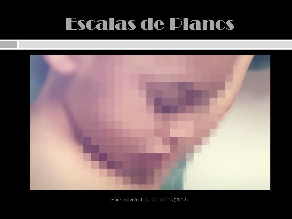 Escalas de Planos Erick Ravelo: Los Intocables (2012)