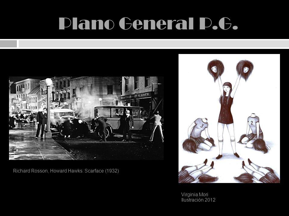 Plano General P.G. Richard Rosson, Howard Hawks: Scarface (1932) Virginia Mori Ilustración 2012