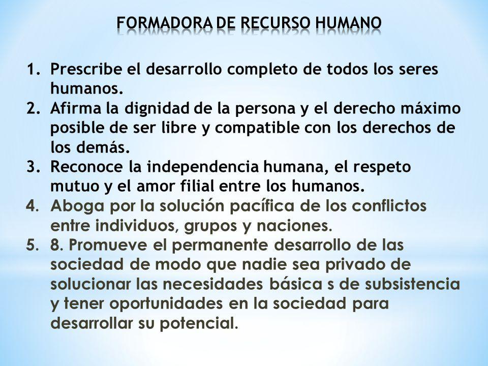 1.Prescribe el desarrollo completo de todos los seres humanos.