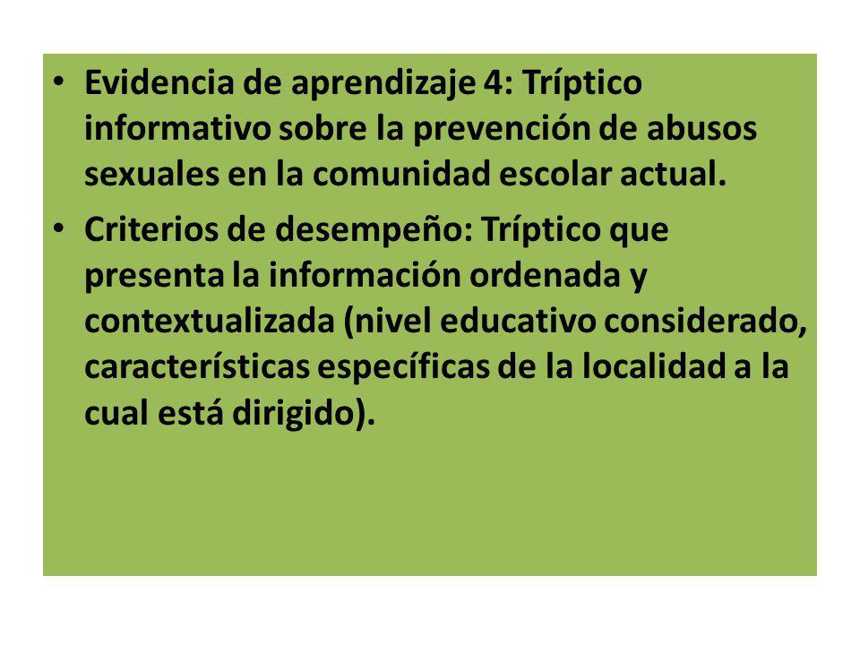 Evidencia de aprendizaje 4: Tríptico informativo sobre la prevención de abusos sexuales en la comunidad escolar actual. Criterios de desempeño: Trípti