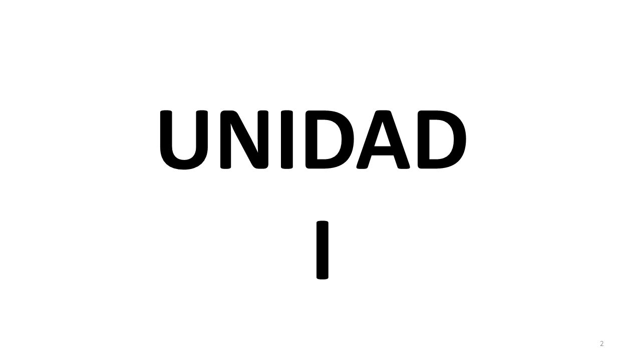 UNIDAD I 2